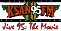KSAN Jive 95 Movie Title